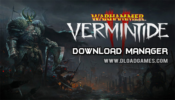 Warhammer Vermintide 2 Download Manager 2018
